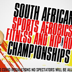 South African Sport Aerobic, Fitness & Hip Hop Championships –  Saturday 18 September 2021